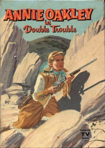 1958 Annie Oakley in Double Trouble HC Book by Doris Schroeder - Whitman