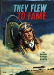 1963 They Flew To Fame HC Book by Robert Sidney Brown - Whitman Publishing