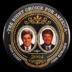 "2004 John Kerry John Edwards Right Choice For America 3"" Campaign Pinback Button"