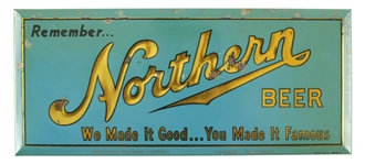 "1940s Northern Beer ""We Made It Good...You Made It Famous"" 6"" x 13"" Tin Advertising Sign"