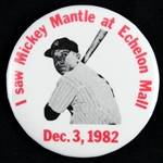 "1982 Mickey Mantle New York Yankees ""I Saw Mickey Mantle at Echelon Mall"" 2 1/4"" Pinback Button"