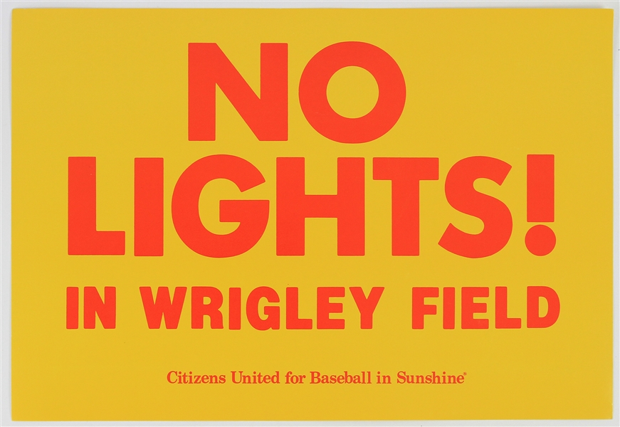 "1989 No Lights In Wrigley Field Citizens United For Baseball In Sunshine 13"" x 19"" Placard"
